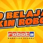 Robota Robotics School – Peluang Usaha Lembaga Pendidikan Robot Terbesar Di Indonesia