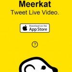 Meerkat ~ Aplikasi Mobile Untuk Live Streaming Video