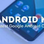 Versi Terbaru Android M Siap Sematkan6 Fitur Canggih Ini