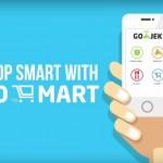 Go-Mart ~ Layanan Terbaru dari Go-Jek Untuk Belanja Lebih Mudah dan Menyenangkan